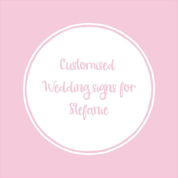 Customised Wedding Signs for Stefanie