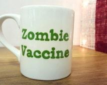Mug Zombie Vaccine Mug Zombie Apocalypse Walking Dead Funny Mug Hand Painted Mug Gift Personalisation
