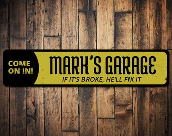 Garage Come On In Sign, Personalized Mechanic Name Man Cave Sign, If It's Broke He'll Fix It Sign, Garage Sign - Quality Aluminum ENS1001527