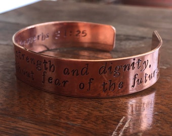 "Proverbs 31:25 She is clothed with strength and dignity... Cuff Bracelet Personalized Jewelry Hand Stamped 1/2"" Copper Hand Hammered Texture"