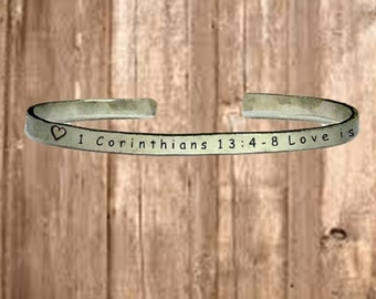 "1 Corinthians 1:9 Love Is Patient - Cuff Bracelet Jewelry Hand Stamped 1/4"" Organic, Smooth Texture Copper Brass or Aluminum"