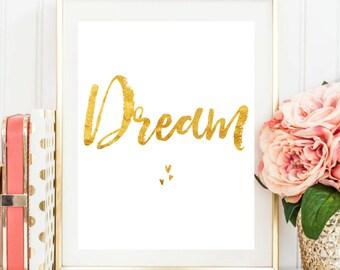 "Printable Art ""Dream"" Gold Foil Typography Art Print Dorm Decor Wall Art Typography Poster Inspirational Quote Home Decor Home Art"