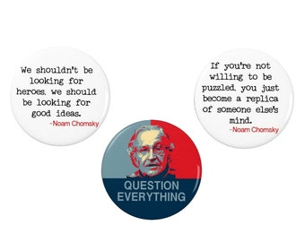 Noam Chomsky Badges/Magnets  - Question Everything - Quotes - Quote