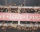 Live, Laugh, Love Ladder Sign
