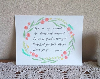 9 x 12 in Original Art Modern Calligraphy India Ink and Watercolor on Watercolor Card Bible Verse Scripture Joshua 1 v 9 Custom Available