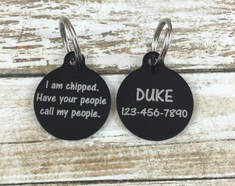 I am chipped. Have your people call my people. CUSTOMIZABLE Engraved Pet Tag, Dog or Cat Tag