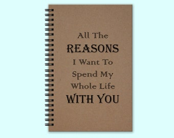 All The Reasons I Want To spend My Whole Life With You - Hardcover Journal, Hardcover Book, Writing Journal, Unique Journal, Custom Journal