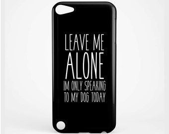 Leave Me Alone for iPod 4th Generation, iPod 5th Generation and iPod 6th Generation Case
