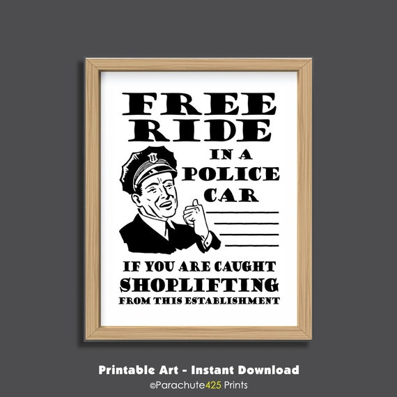 Shoplifting Sign Instant Download Free Ride In Police Car