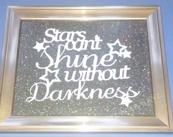 Stars can't shine without Darkness Papercut