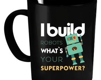 Robotics Engineer Coffee Mug 11 oz. Perfect Gift for Your Dad, Mom, Boyfriend, Girlfriend, or Friend - Proudly Made in the USA!