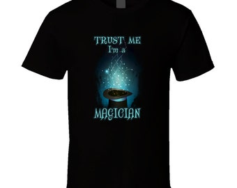 Magician t-shirt for him or her. Magician tshirt gift. Magician tee present. Magician gift idea. Great Magician gift with Magician t shirt
