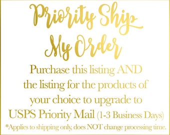 PRIORITY Ship My Order (1-3 Business Days) - does NOT change processing time