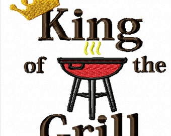 King of the Grill -A Machine Embroidery Design for the Grilling King in Your Life