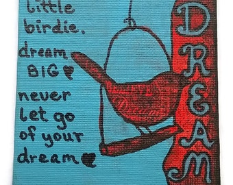 "Bird ""Dream"" Canvas Art, 4"" x 4"" Square, Dream Big Expression, Mixed Media Canvas #CA104"
