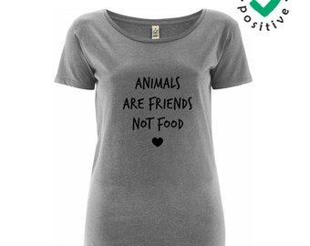 Animals are friends, not food - 100% organic