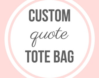 Custom Quote Tote Bag