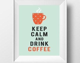Keep Calm Poster, Coffee Print, Kitchen Print, Kitchen Décor, Kitchener Poster,  Keep Calm and Drink Coffee