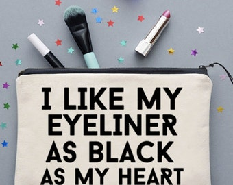 I Like My Eyeliner As Black As My Heart Make Up Bag Cosmetics Bag Make Up Case Cosmetics Case *NEW* Fun Gift Ideas