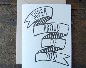 Super Proud of You - Congratulations Letterpress Card