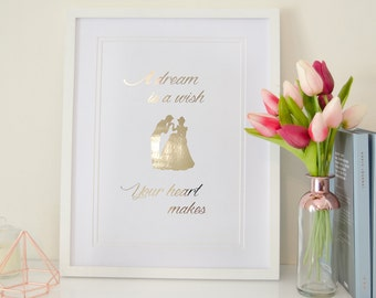 A dream is a wish your heart makes - Rose Gold Foil Print