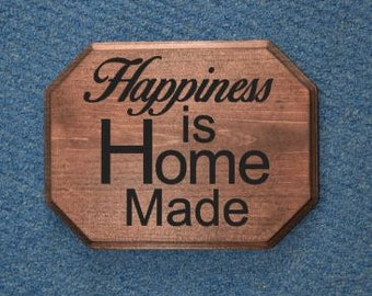 Happiness is Home Made. 9x12 Solid Wood Hand Painted Sign. Housewarming Gift - Custom Made - Options Available!