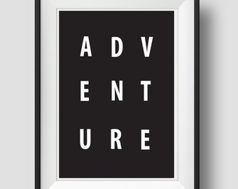 Adv Ent Ure, Adventure Quote, Travels Gallery, Wall Print, Adventure Print, Travel Wall Art, Travel Art Gallery Wall Ideas