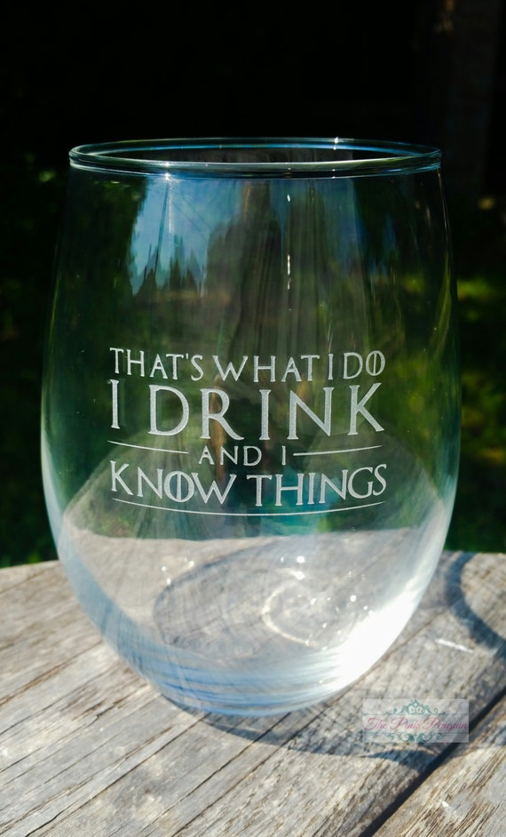 Game Of Thrones That S What I Do I Drink And By
