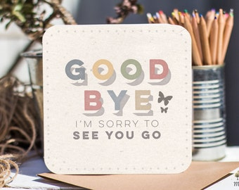 Goodbye card / Bon Voyage card / Leaving card / Farewell card / You're leaving / Sorry to see you go