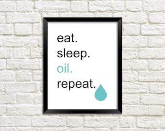 Printable Essential Oil Wall Art  - eat sleep oil repeat - 8x10