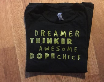 Dreamer, Thinker, Awesome Dope Chick