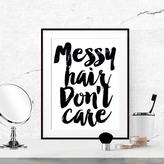 Messy Walls But I Like It: Messy Hair Dont Care Poster Bathroom Wall Art Fashion