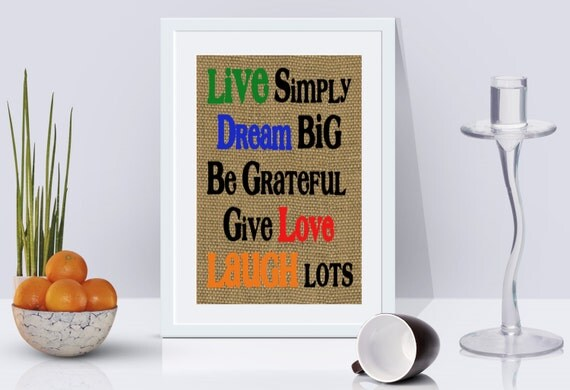 Live Simplydream Big Be Grateful Give Love Laugh Lots