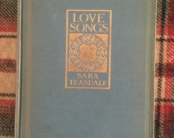 Love Songs, Sara Teasdal. First Edition