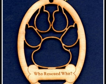 Who Rescued Who? Wood Ornament~