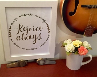 Scripture decor; 8x10; Bible Verse art; Christian gift; 1 Thessalonians 5:16-18; Rejoice Always; Pray without ceasing; Give Thanks