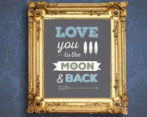 """Printable Art – 8"""" x 10"""" // Love You to the Moon and Back // Bedroom, Nursery // Inspirational Quote // High Resolution // Instant Download"""