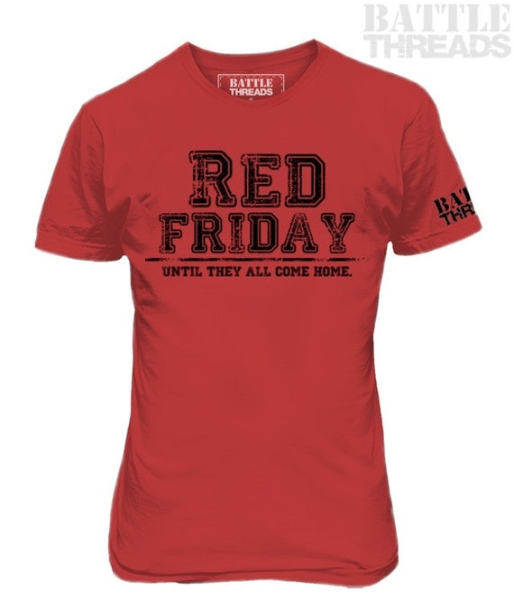 Red friday until they all come home men 39 s unisex for Red support our troops shirts