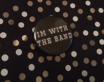 I'm with the band pin badge (Limited time buy one get one free)