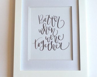 Better When We're together foil print