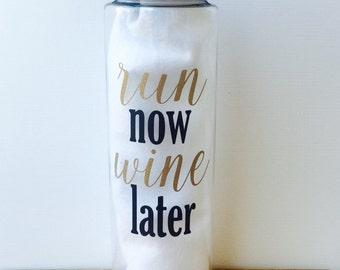 Run now Wine later sports bottle||Run now Wine later water bottle||Gym Quote Bottle||Wine Lover Gift||