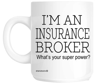 Insurance Broker Funny Gift Mug shan386