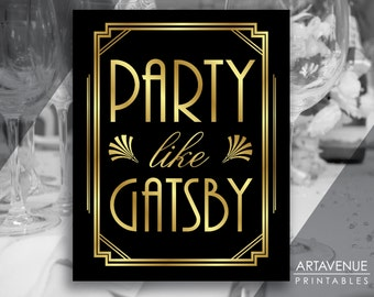 Party Like Gatsby Printable Sign, Gatsby Wedding, Roaring Twenties Party Decor, Art Deco Party Supplies - Black and Gold - ADBG1