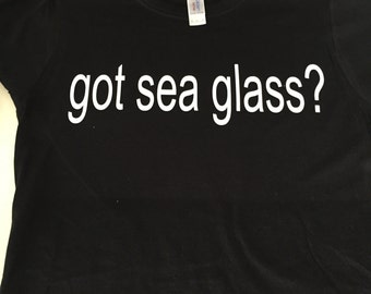 Got sea glass women's shirt
