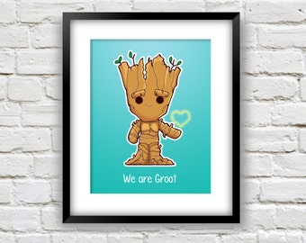 We Are Groot-Guardians Inspired Art Print