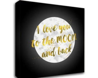 Black and gold canvas, Valentine's gift for him, Black and white and gold canvas art, Wall decor, I love you to the moon and back