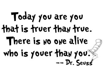 Dr. Seuss Quote - Vinyl Decal Wall Art - Today You Are You...