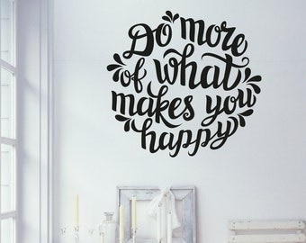 Do What Makes You Happy Wall Decal Sticker VC0153