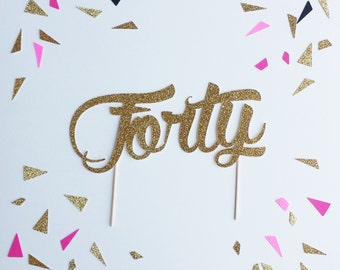 forty cake topper, Gold glitter cake topper,40th birthday, black and gold birthday, cake topper, happy birthday, fabulous forty,happy 40th