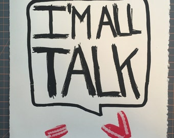 I'M ALL TALK screenprint poster